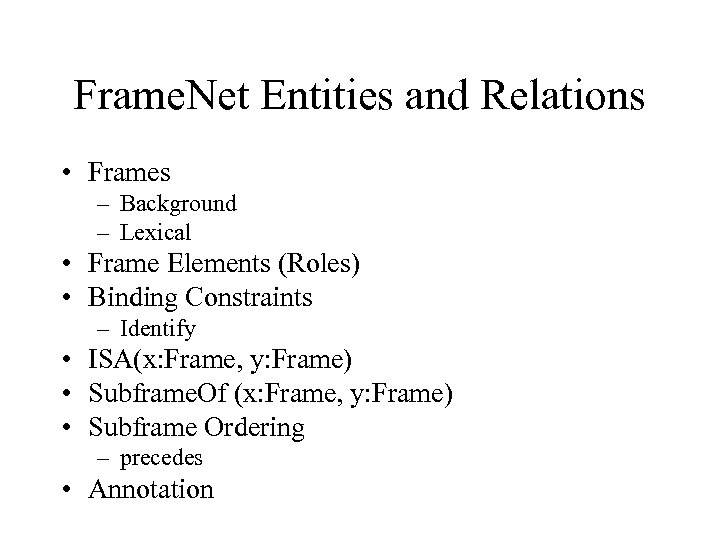 Frame. Net Entities and Relations • Frames – Background – Lexical • Frame Elements