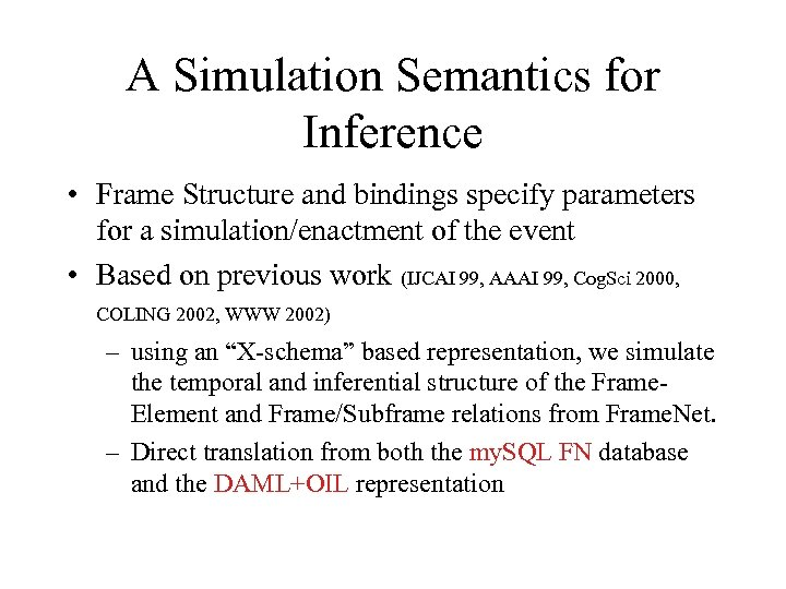 A Simulation Semantics for Inference • Frame Structure and bindings specify parameters for a