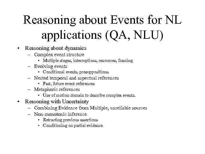 Reasoning about Events for NL applications (QA, NLU) • Reasoning about dynamics – Complex
