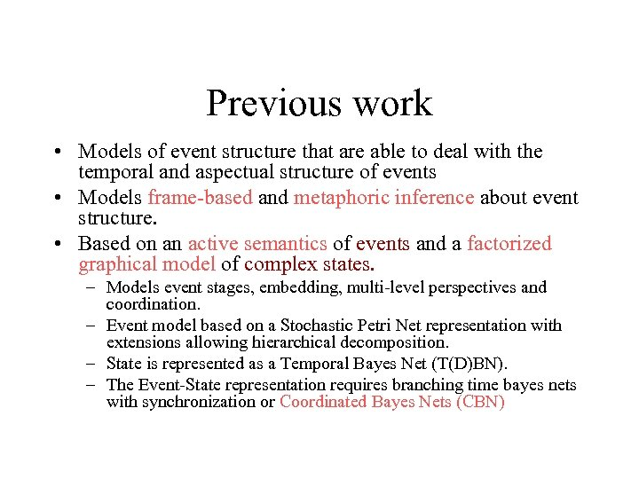 Previous work • Models of event structure that are able to deal with the