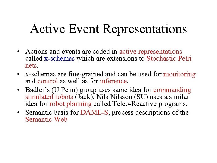 Active Event Representations • Actions and events are coded in active representations called x-schemas