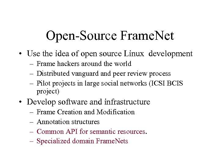 Open-Source Frame. Net • Use the idea of open source Linux development – Frame