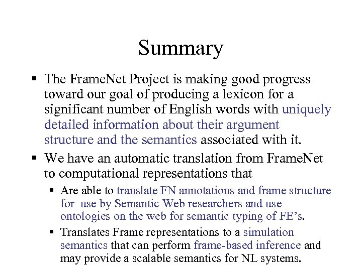 Summary § The Frame. Net Project is making good progress toward our goal of
