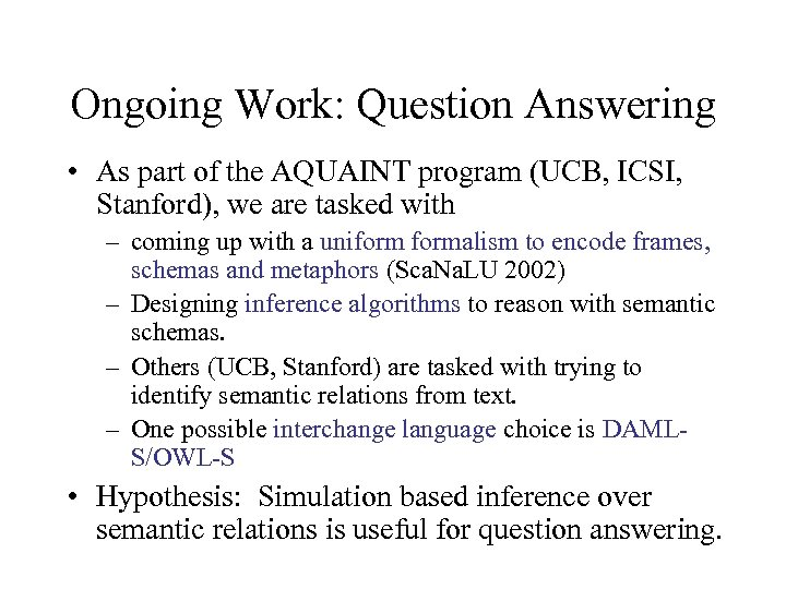 Ongoing Work: Question Answering • As part of the AQUAINT program (UCB, ICSI, Stanford),