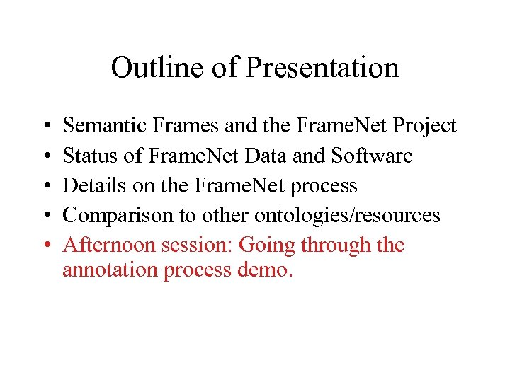 Outline of Presentation • • • Semantic Frames and the Frame. Net Project Status