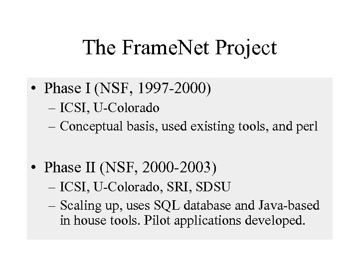 The Frame. Net Project • Phase I (NSF, 1997 -2000) – ICSI, U-Colorado –