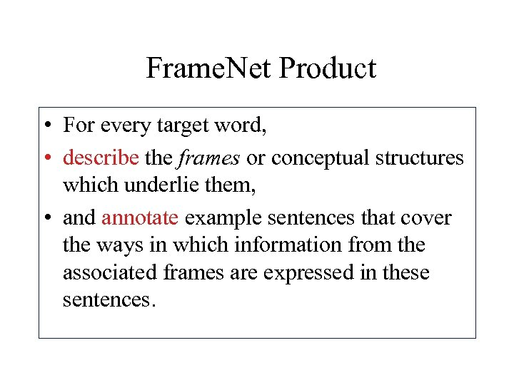 Frame. Net Product • For every target word, • describe the frames or conceptual