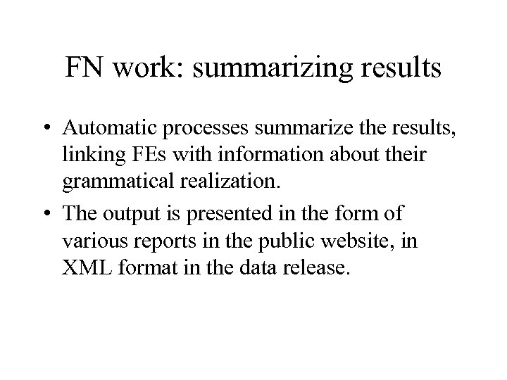 FN work: summarizing results • Automatic processes summarize the results, linking FEs with information
