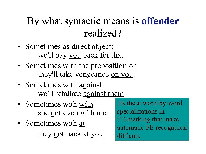 By what syntactic means is offender realized? • Sometimes as direct object: we'll pay