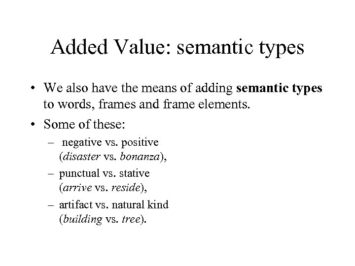 Added Value: semantic types • We also have the means of adding semantic types