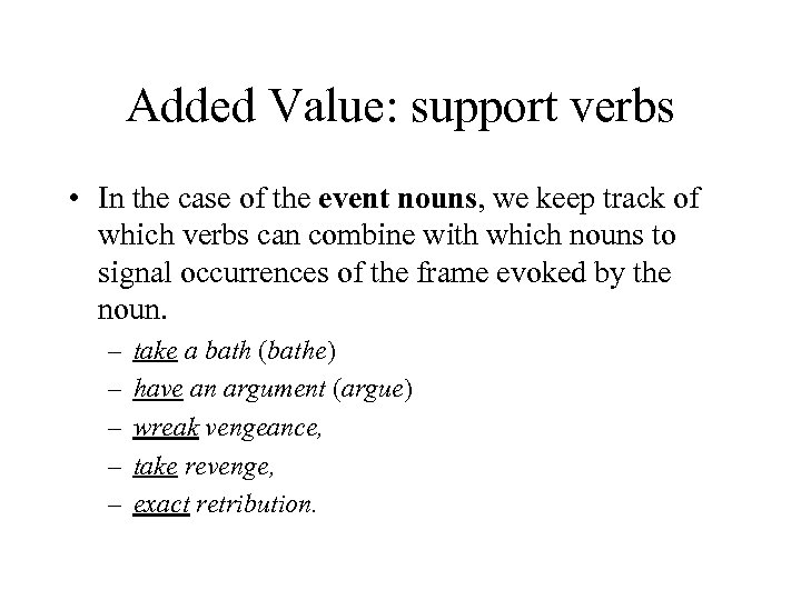 Added Value: support verbs • In the case of the event nouns, we keep