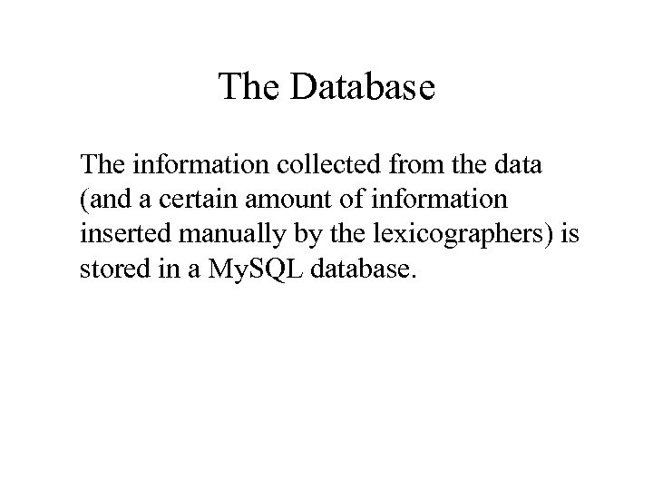 The Database The information collected from the data (and a certain amount of information