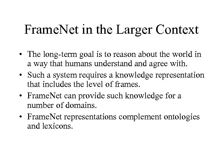 Frame. Net in the Larger Context • The long-term goal is to reason about