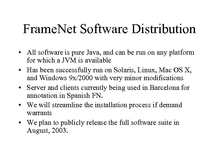 Frame. Net Software Distribution • All software is pure Java, and can be run