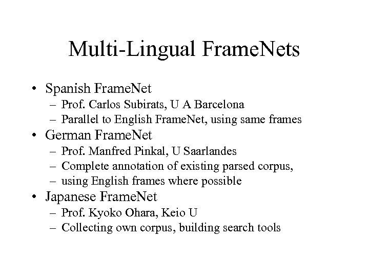 Multi-Lingual Frame. Nets • Spanish Frame. Net – Prof. Carlos Subirats, U A Barcelona