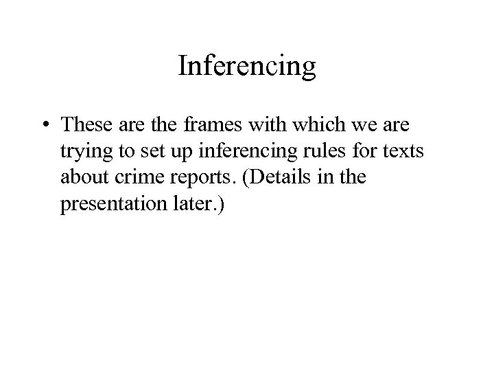 Inferencing • These are the frames with which we are trying to set up