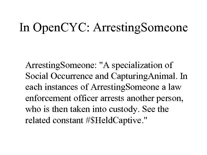 In Open. CYC: Arresting. Someone: