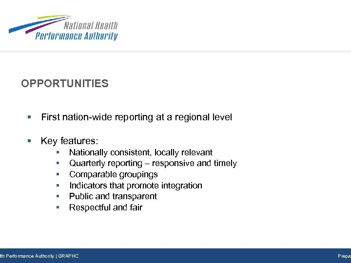 OPPORTUNITIES § First nation-wide reporting at a regional level § Key features: § §