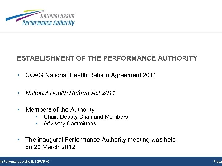 ESTABLISHMENT OF THE PERFORMANCE AUTHORITY § COAG National Health Reform Agreement 2011 § National