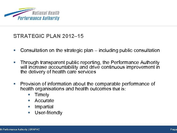 STRATEGIC PLAN 2012– 15 § Consultation on the strategic plan – including public consultation
