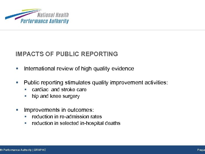 IMPACTS OF PUBLIC REPORTING § International review of high quality evidence § Public reporting