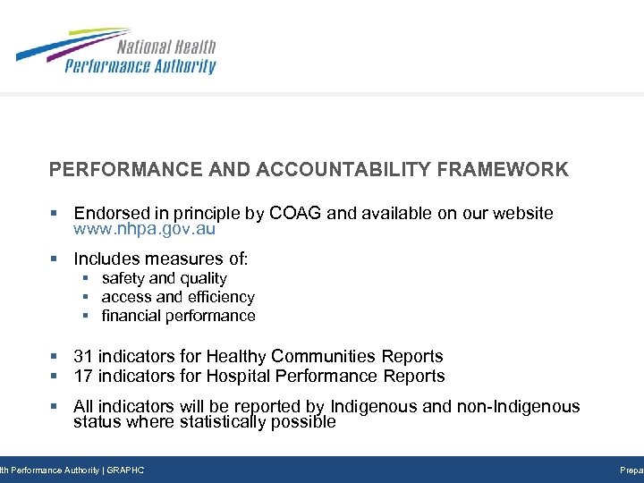 PERFORMANCE AND ACCOUNTABILITY FRAMEWORK § Endorsed in principle by COAG and available on our