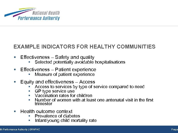 EXAMPLE INDICATORS FOR HEALTHY COMMUNITIES § Effectiveness – Safety and quality § Selected potentially