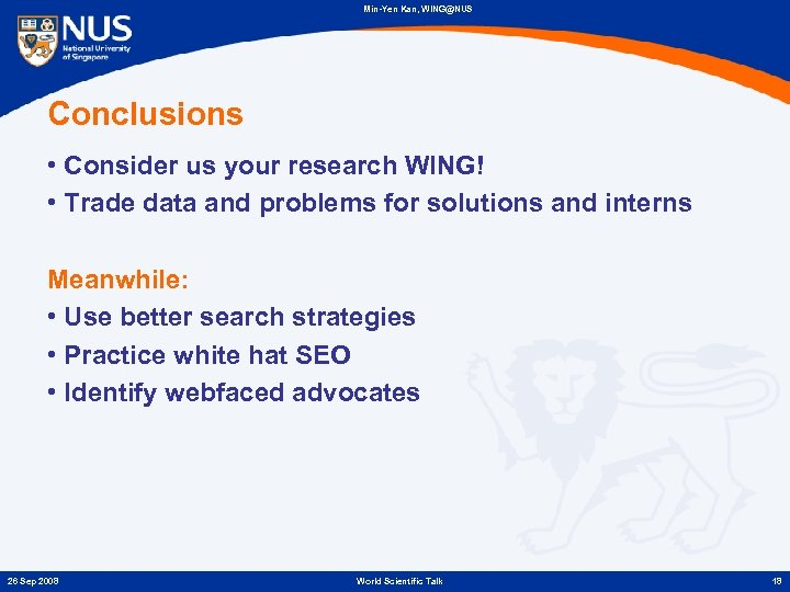 Min-Yen Kan, WING@NUS Conclusions • Consider us your research WING! • Trade data and