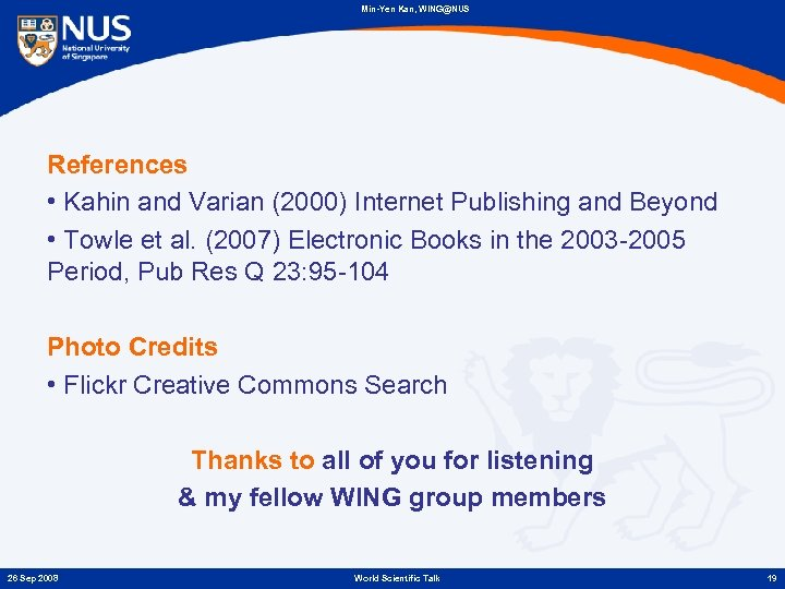 Min-Yen Kan, WING@NUS References • Kahin and Varian (2000) Internet Publishing and Beyond •