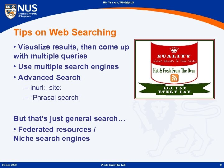 Min-Yen Kan, WING@NUS Tips on Web Searching • Visualize results, then come up with