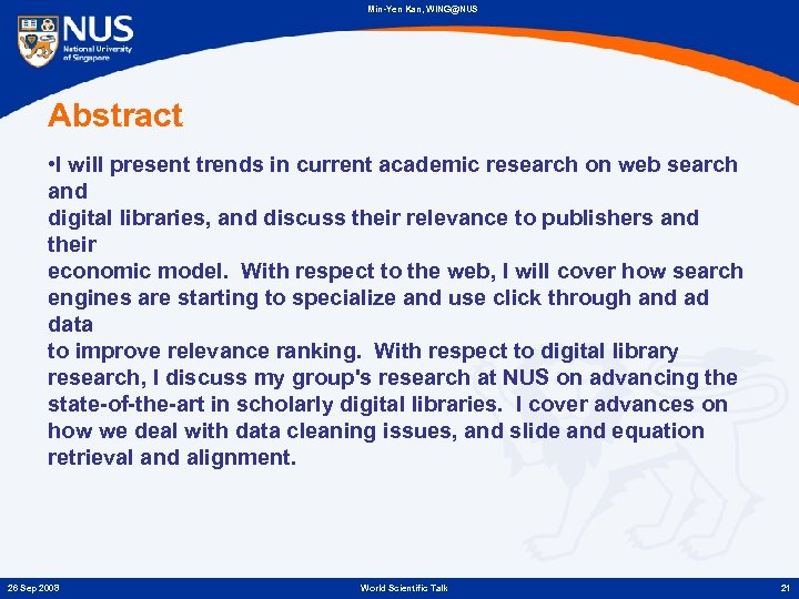Min-Yen Kan, WING@NUS Abstract • I will present trends in current academic research on