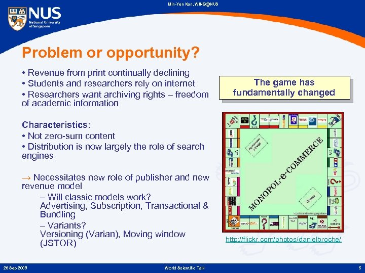 Min-Yen Kan, WING@NUS Problem or opportunity? • Revenue from print continually declining • Students