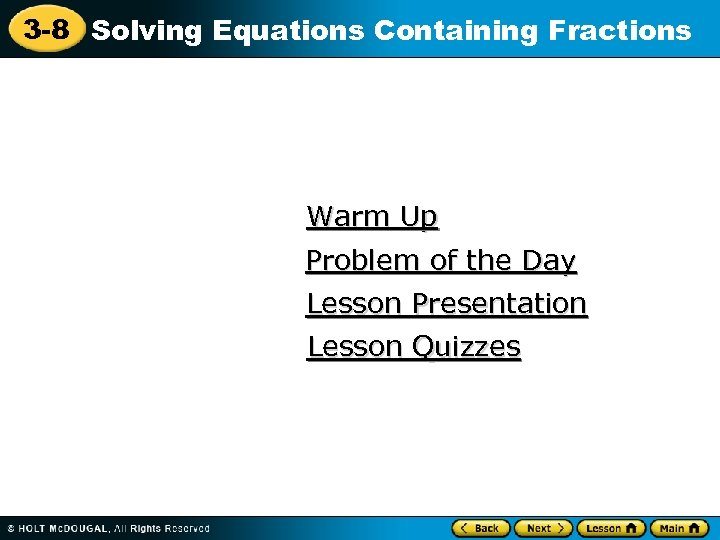 3 -8 Solving Equations Containing Fractions Warm Up Problem of the Day Lesson Presentation