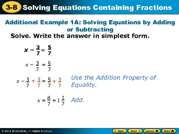 3 -8 Solving Equations Containing Fractions Additional Example 1 A: Solving Equations by Adding