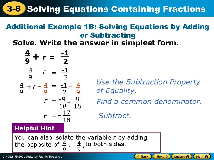 3 -8 Solving Equations Containing Fractions Additional Example 1 B: Solving Equations by Adding