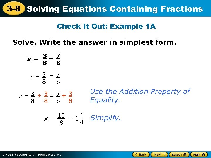 3 -8 Solving Equations Containing Fractions Check It Out: Example 1 A Solve. Write