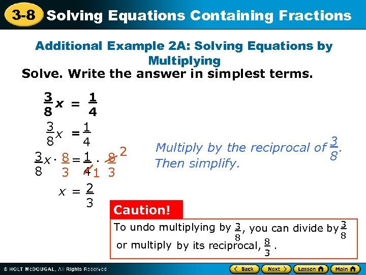 3 -8 Solving Equations Containing Fractions Additional Example 2 A: Solving Equations by Multiplying