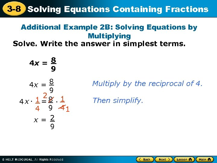 3 -8 Solving Equations Containing Fractions Additional Example 2 B: Solving Equations by Multiplying