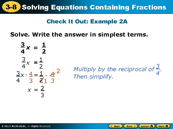 3 -8 Solving Equations Containing Fractions Check It Out: Example 2 A Solve. Write