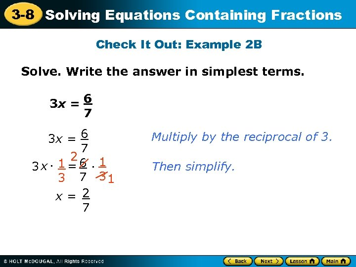 3 -8 Solving Equations Containing Fractions Check It Out: Example 2 B Solve. Write
