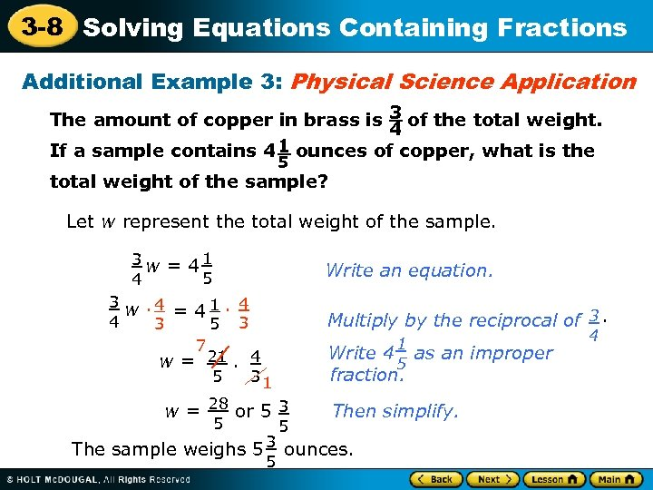 3 -8 Solving Equations Containing Fractions Additional Example 3: Physical Science Application The amount