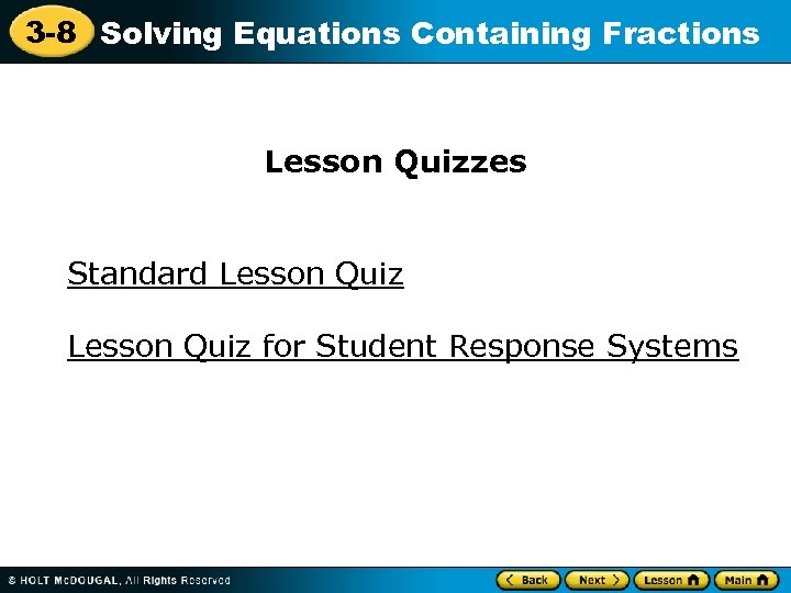 3 -8 Solving Equations Containing Fractions Lesson Quizzes Standard Lesson Quiz for Student Response