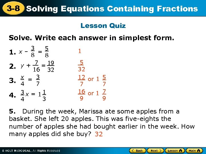 3 -8 Solving Equations Containing Fractions Lesson Quiz Solve. Write each answer in simplest