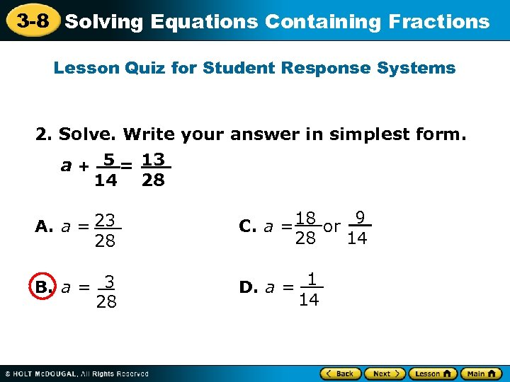 3 -8 Solving Equations Containing Fractions Lesson Quiz for Student Response Systems 2. Solve.