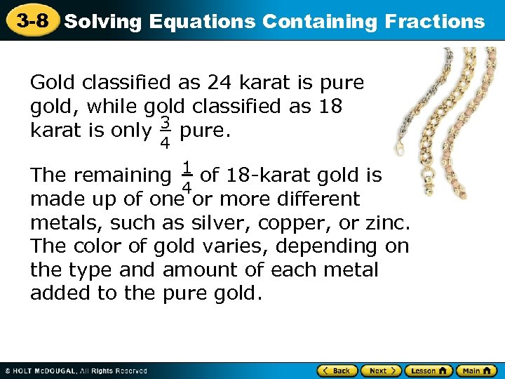 3 -8 Solving Equations Containing Fractions Gold classified as 24 karat is pure gold,