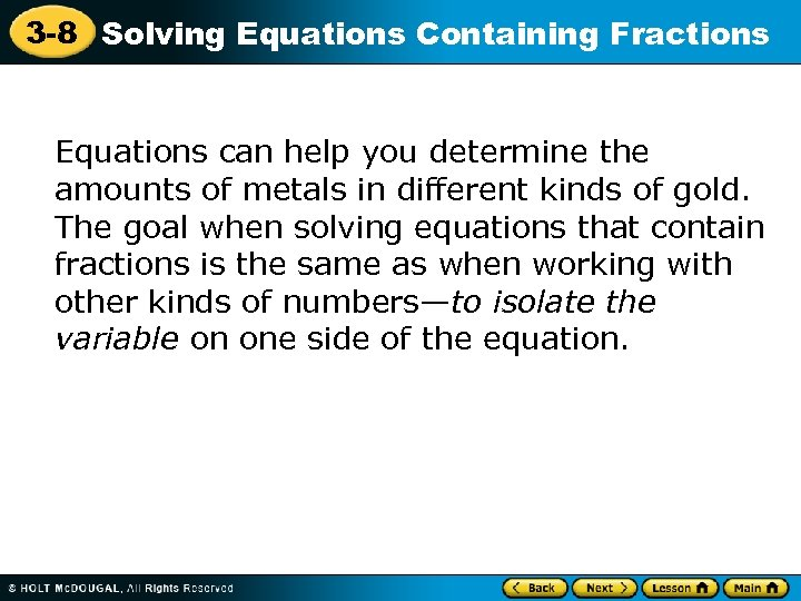 3 -8 Solving Equations Containing Fractions Equations can help you determine the amounts of