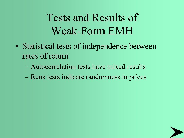 Tests and Results of Weak-Form EMH • Statistical tests of independence between rates of
