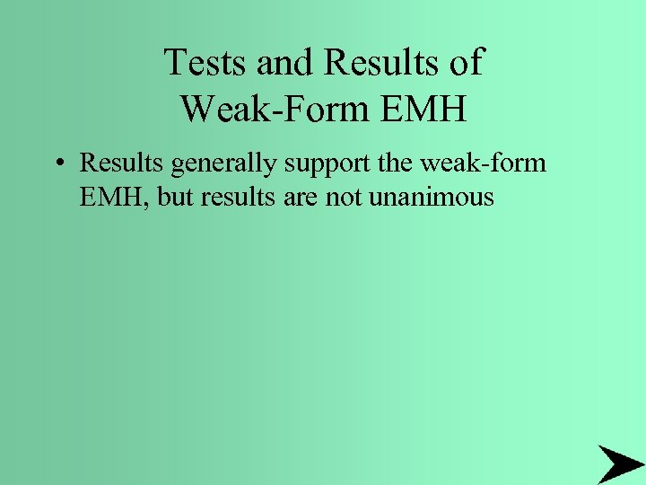 Tests and Results of Weak-Form EMH • Results generally support the weak-form EMH, but