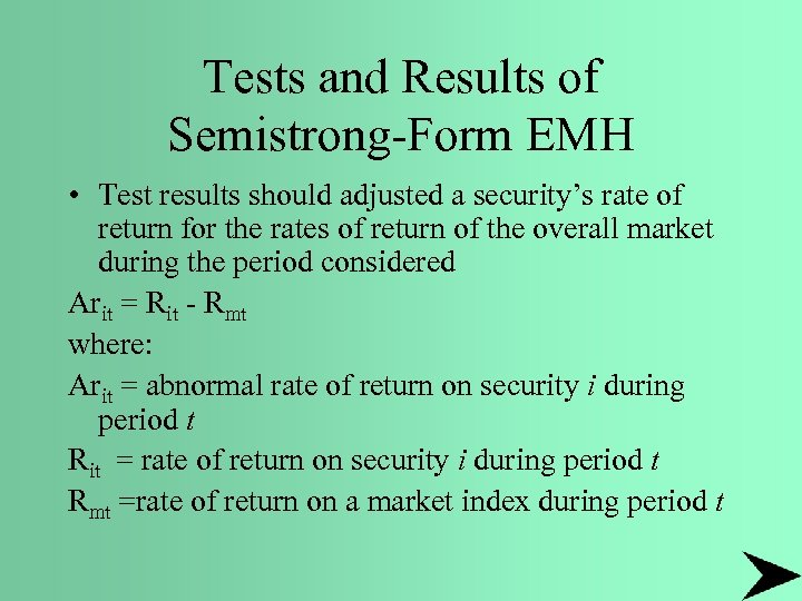 Tests and Results of Semistrong-Form EMH • Test results should adjusted a security's rate