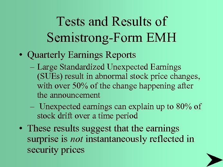 Tests and Results of Semistrong-Form EMH • Quarterly Earnings Reports – Large Standardized Unexpected